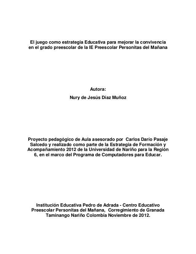 El juego como estrategia Educativa para mejorar la convivenciaen el grado preescolar de la IE Preescolar Personitas del Ma...