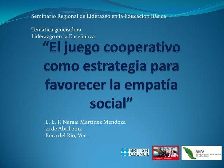 Seminario Regional de Liderazgo en la Educación BásicaTemática generadoraLiderazgo en la Enseñanza     L. E. P. Naraai Mar...