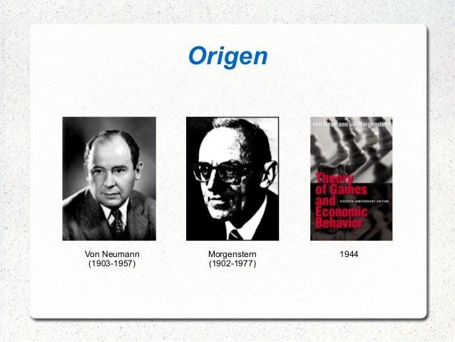 Origen Von Neumann (1903-1957) Morgenstern (1902-1977) 1944