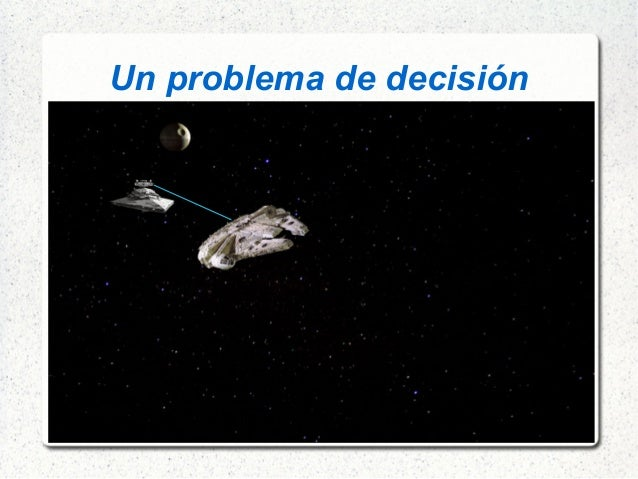 Un problema de decisión