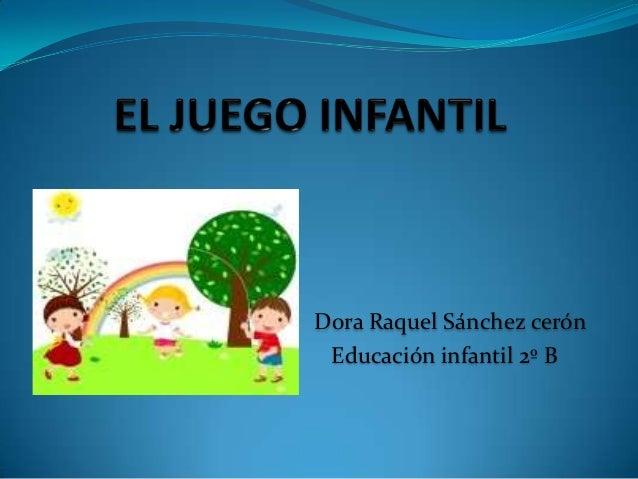 Dora Raquel Sánchez cerón Educación infantil 2º B