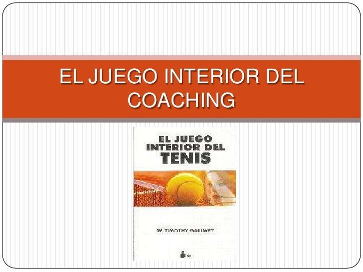 EL JUEGO INTERIOR DEL COACHING<br />