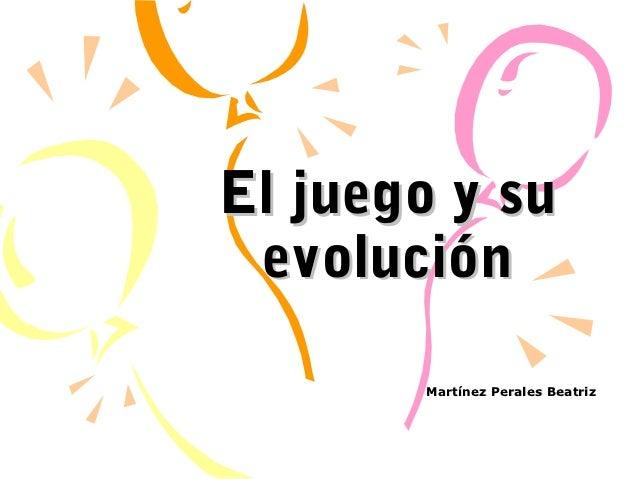 El Juego Y Su Evolucion