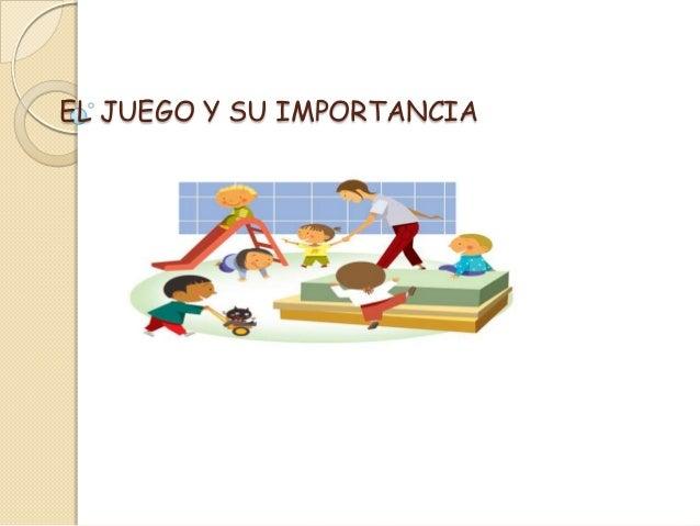 EL JUEGO Y SU IMPORTANCIA