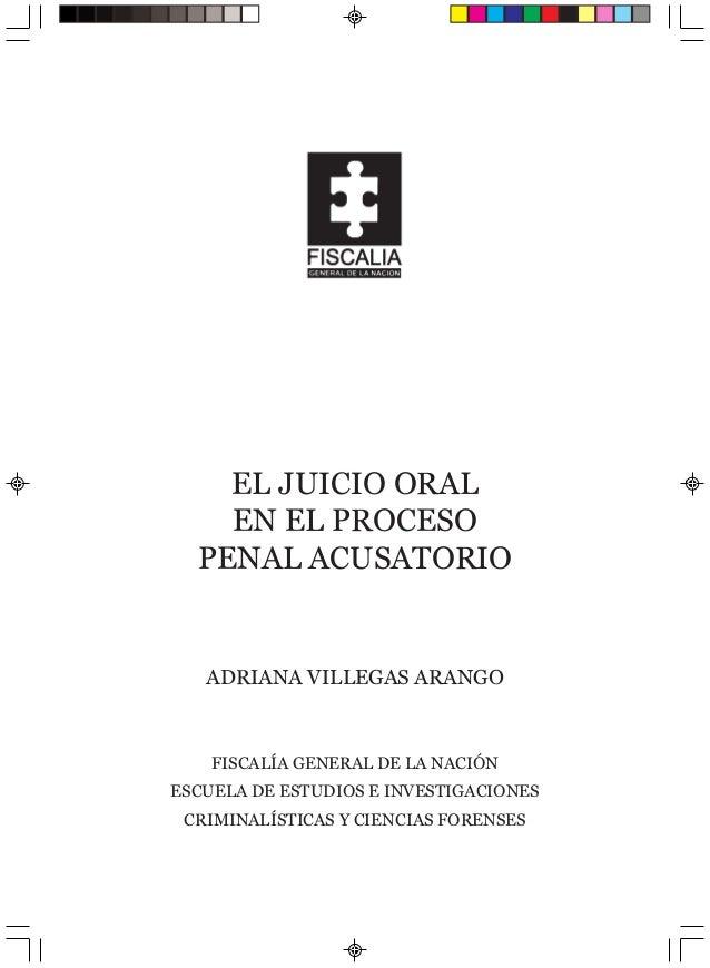 El juicio oral penaliafjsr el juicio oral en el proceso penal acusatorio adriana villegas arango fiscala general de la nacin ccuart Images