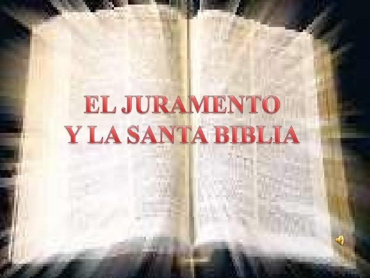 EL JURAMENTO<br />Y LA SANTA BIBLIA<br />