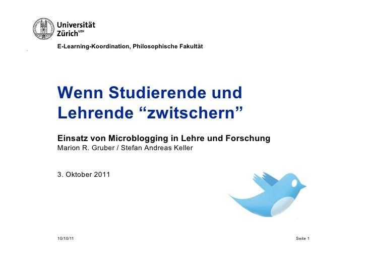 """E-Learning-Koordination, Philosophische FakultätWenn Studierende undLehrende """"zwitschern""""Einsatz von Microblogging in Lehr..."""