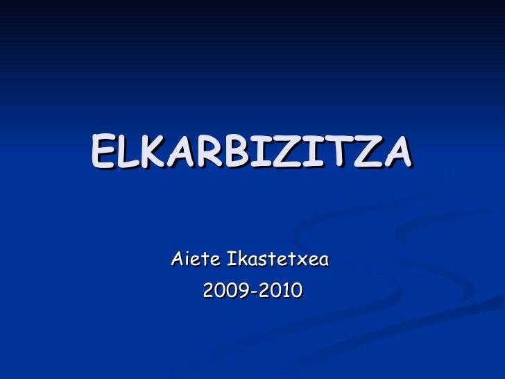ELKARBIZITZA Aiete Ikastetxea  2009-2010