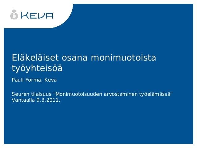 """Eläkeläiset osana monimuotoista työyhteisöä Pauli Forma, Keva Seuren tilaisuus """"Monimuotoisuuden arvostaminen työelämässä""""..."""