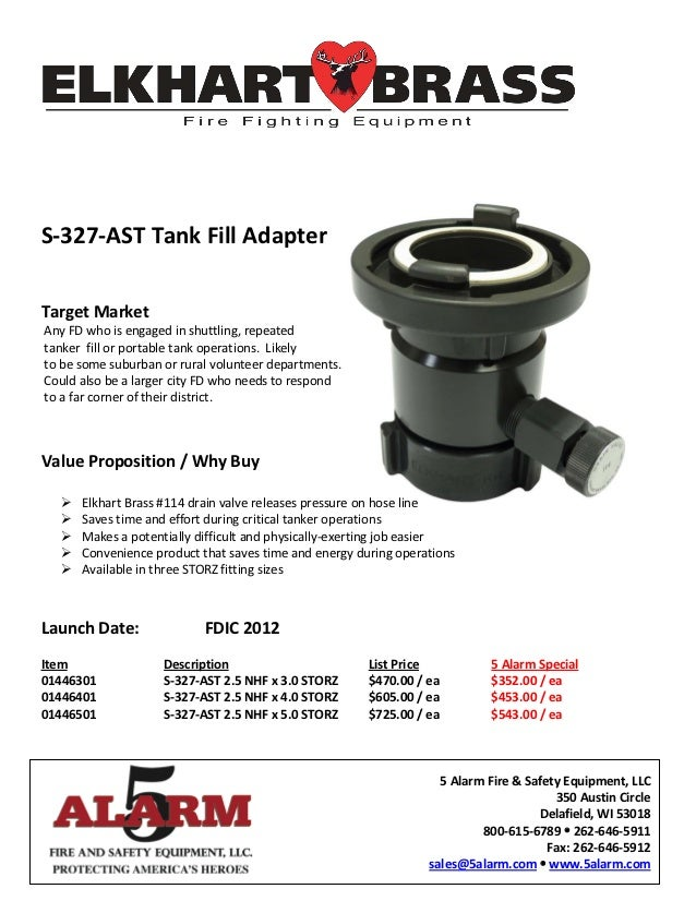 S-327-AST Tank Fill AdapterTarget MarketAny FD who is engaged in shuttling, repeatedtanker fill or portable tank operation...