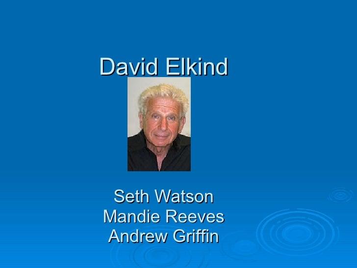 David Elkind Seth Watson Mandie Reeves Andrew Griffin