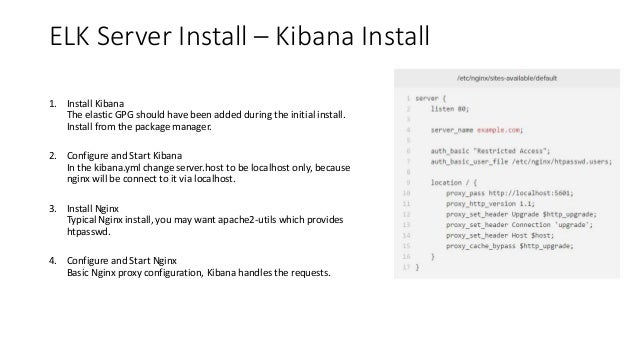 ELK Server Install – Kibana Install 1. Install Kibana The elastic GPG should have been added during the initial install. I...