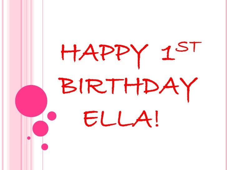 HAPPY1 ST  BIRTHDAY   ELLA!