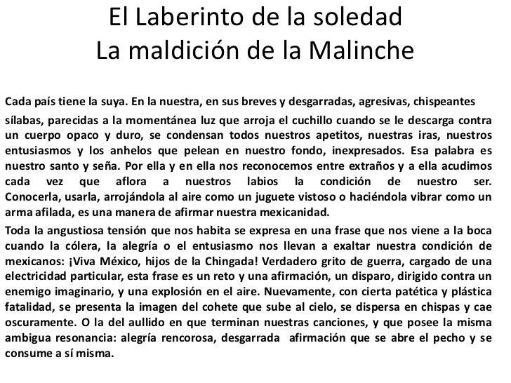 El Laberinto de la soledad                 La maldición de la MalincheCada país tiene la suya. En la nuestra, en sus breve...
