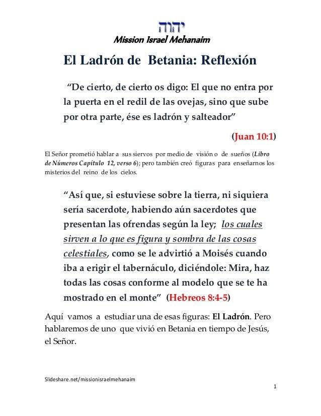 "Mission Israel Mehanaim Slideshare.net/missionisraelmehanaim 1 El Ladrón de Betania: Reflexión ""De cierto, de cierto os di..."