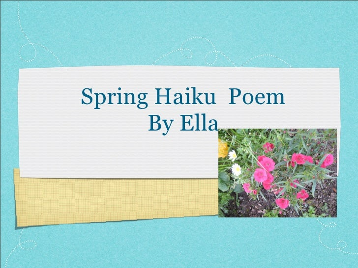 Spring Haiku Poem       By Ella