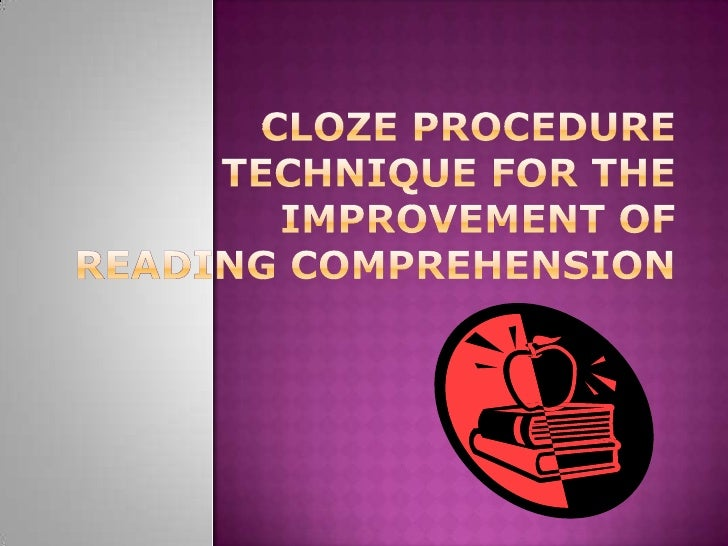 Cloze Procedure Technique for the Improvement of Reading Comprehension<br />