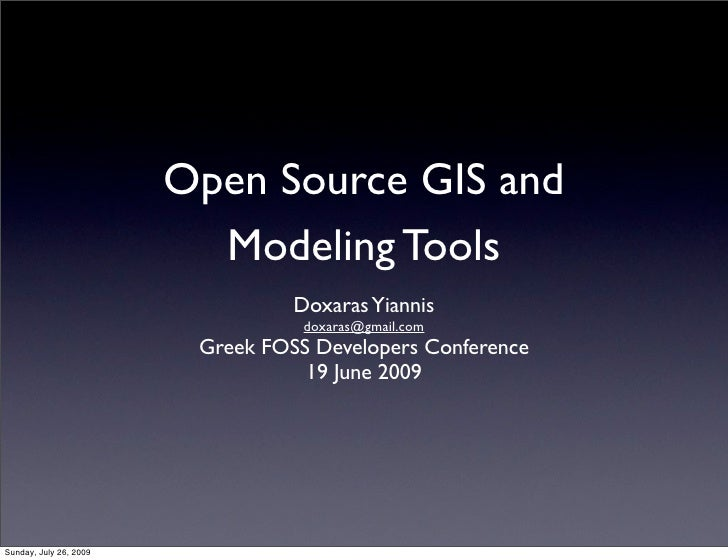 Open Source GIS and                           Modeling Tools                                   Doxaras Yiannis            ...