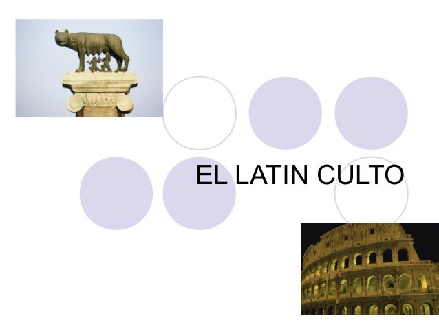 EL LATIN CULTO