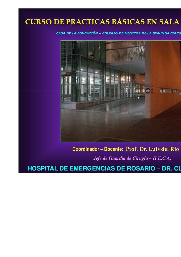 CURSO DE PRACTICAS BÁSICAS EN SALA DE GUARDIA       CASA DE LA EDUCACIÓN – COLEGIO DE MÉDICOS DE LA SEGUNDA CIRCUNSCRIPCIÓ...