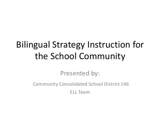 Bilingual Strategy Instruction for     the School Community                Presented by:    Community Consolidated School ...