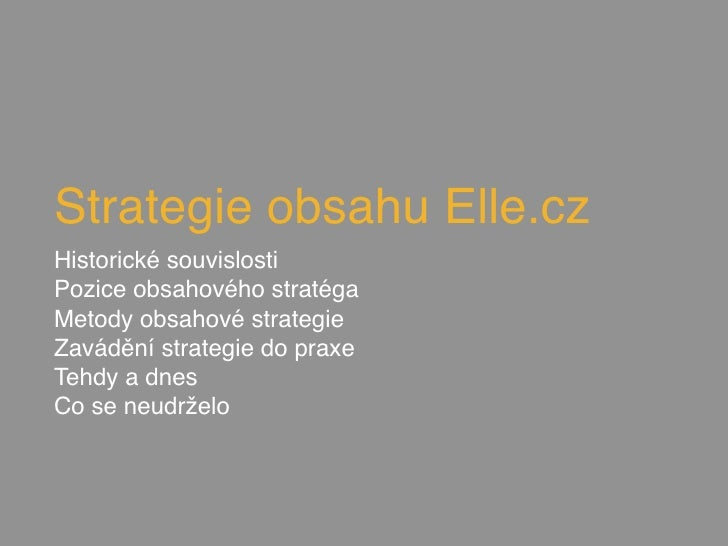 Strategie obsahu Elle.czHistorické souvislostiPozice obsahového stratégaMetody obsahové strategieZavádění strategie do pra...