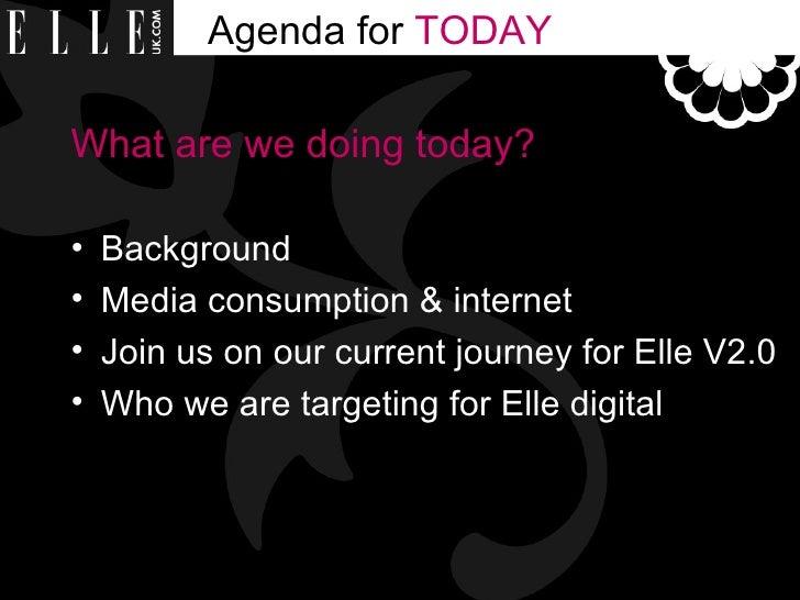 Agenda for  TODAY <ul><li>What are we doing today? </li></ul><ul><li>Background </li></ul><ul><li>Media consumption & inte...