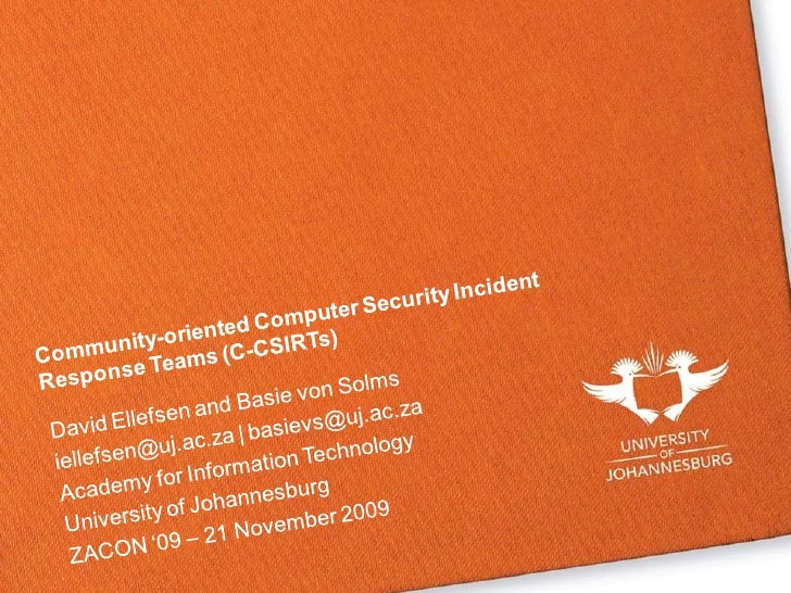 Outline    •   Critical Information Infrastructure Protection  •   Computer Security Incident Response Teams (CSIRTs)  •  ...