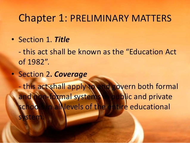 """Chapter 1: PRELIMINARY MATTERS • Section 1. Title - this act shall be known as the """"Education Act of 1982"""". • Section 2. C..."""