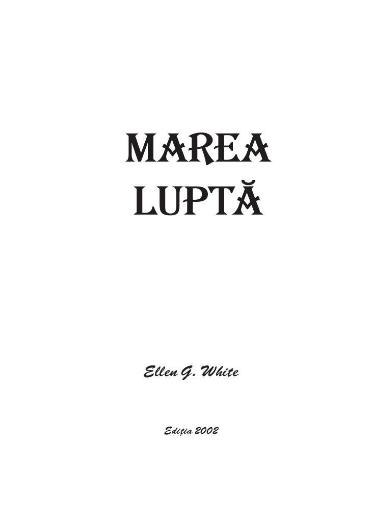 MareaLuptãEllen G. White   Ediţia 2002                 1