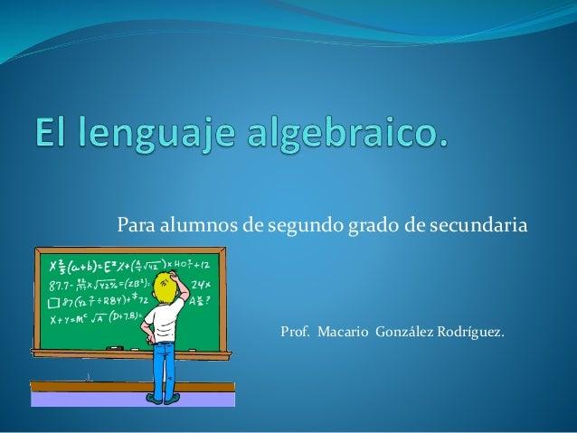 Para alumnos de segundo grado de secundaria Prof. Macario González Rodríguez.