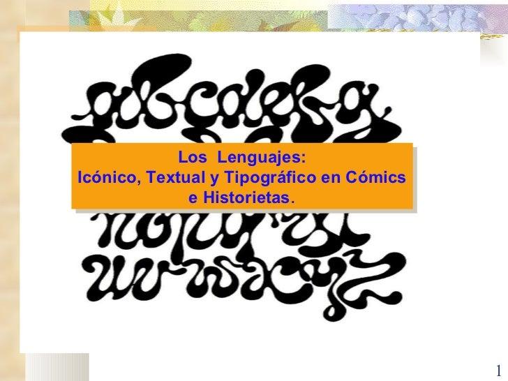Los  Lenguajes: Icónico, Textual y Tipográfico en Cómics e Historietas .