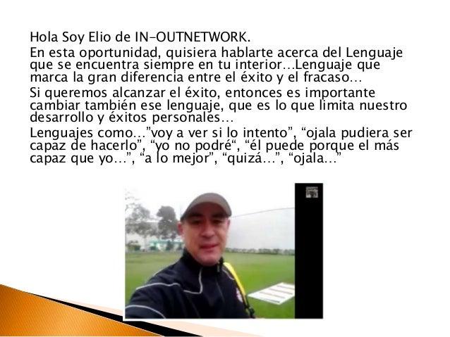 Hola Soy Elio de IN-OUTNETWORK.  En esta oportunidad, quisiera hablarte acerca del Lenguaje  que se encuentra siempre en t...