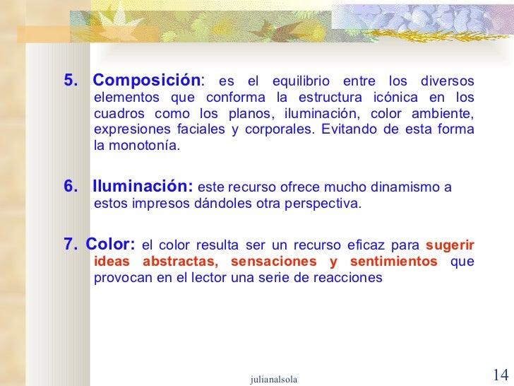 <ul><li>5. Composición :  es el equilibrio entre los diversos elementos que conforma la estructura icónica en los cuadros ...