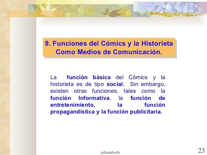 9. Funciones del Cómics y la Historieta Como Medios de Comunicación. La  función básica  del Cómics y la historieta es de ...
