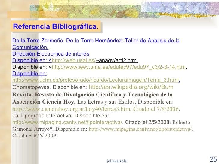 Referencia Bibliográfica . De la Torre Zermeño. De la Torre Hernández.  Taller de Análisis de la Comunicación. Dirección E...