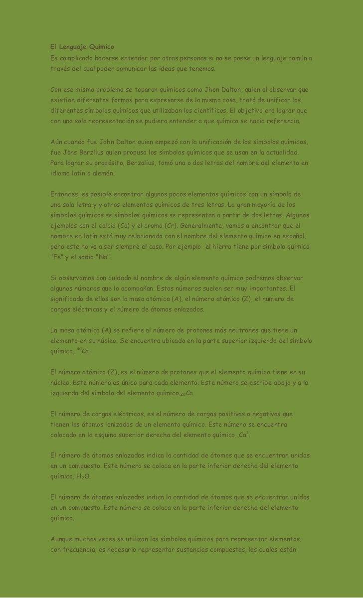 El Lenguaje QuimicoEs complicado hacerse entender por otras personas si no se posee un lenguaje común através del cual pod...