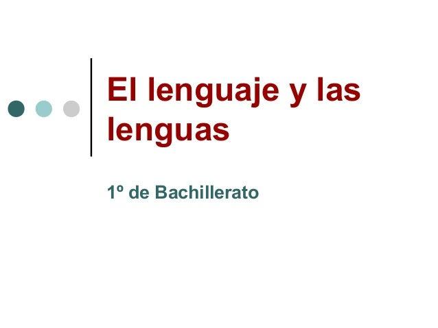 El lenguaje y las lenguas 1º de Bachillerato