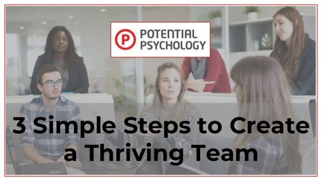 3 Simple Steps to Create a Thriving Team