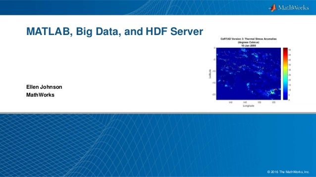 Matlab, Big Data, and HDF Server