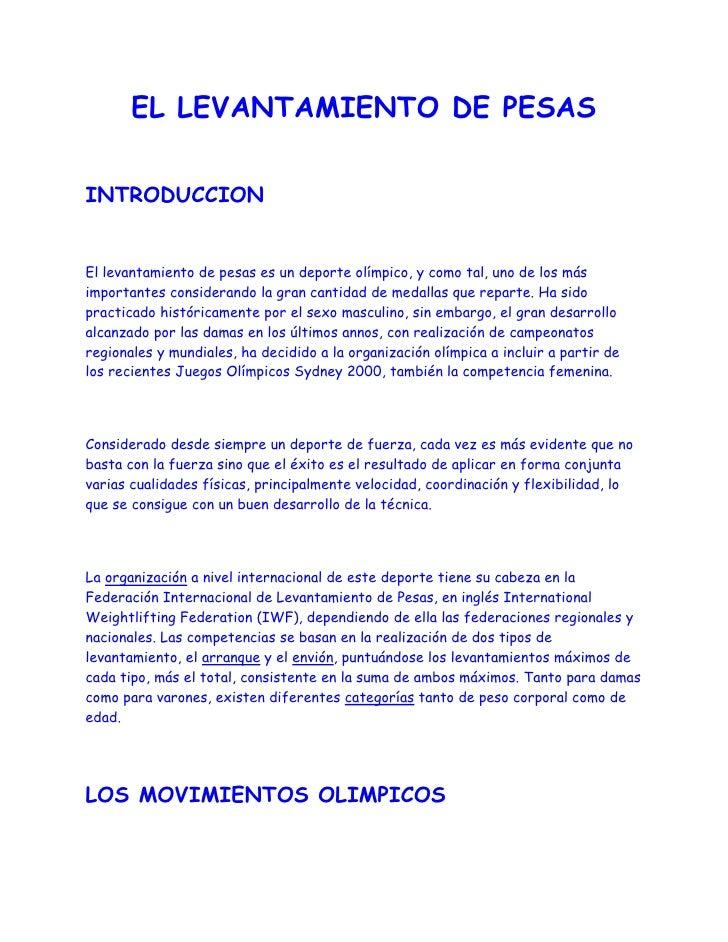 EL LEVANTAMIENTO DE PESAS<br /><br />INTRODUCCION<br /><br />El levantamiento de pesas es un deporte olímpico, y como ta...