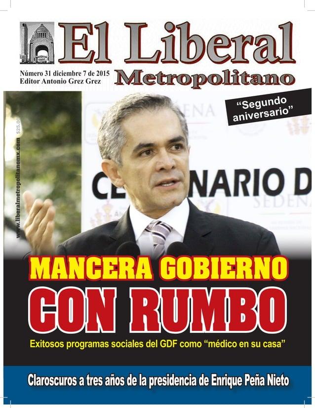 Número 31 diciembre 7 de 2015 Editor Antonio Grez Grez www.liberalmetropolitanomx.com$25.00 Claroscurosatresañosdelapresid...