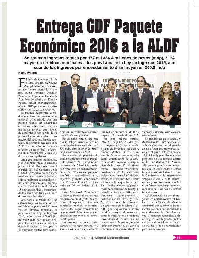 11Octubre 2015 / El Liberal Metropolitano Noel Alvarado E l Jefe de Gobierno de la Ciudad de México, Miguel Ángel Mancera ...