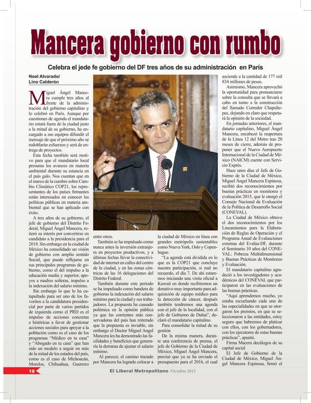 El Liberal Metropolitano /Octubre 201518 Noel Alvarado/ Lino Calderón M iguel Ángel Mance- ra cumple tres años al frente d...