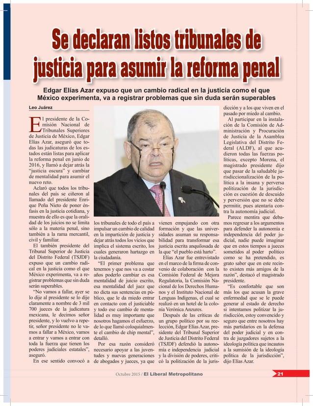 Leo Juárez E l presidente de la Co- misión Nacional de Tribunales Superiores de Justicia de México, Edgar Elías Azar, aseg...