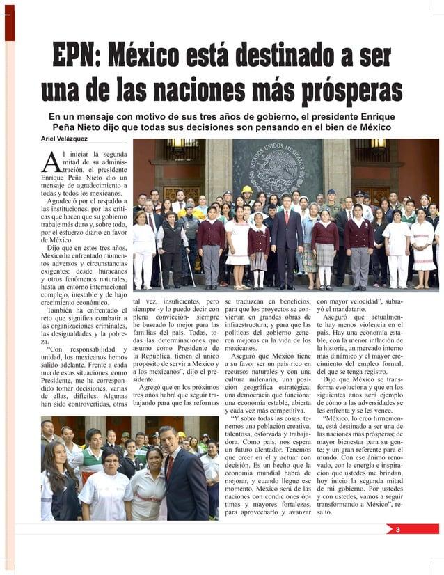 3 EPN: México está destinado a ser una de las naciones más prósperas Ariel Velázquez A l iniciar la segunda mitad de su ad...