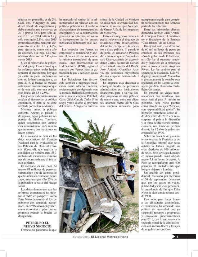 7Octubre 2015 / El Liberal Metropolitano nietista, en promedio, es de 2%. Cada año, Videgaray ha erra- do el cálculo de ex...