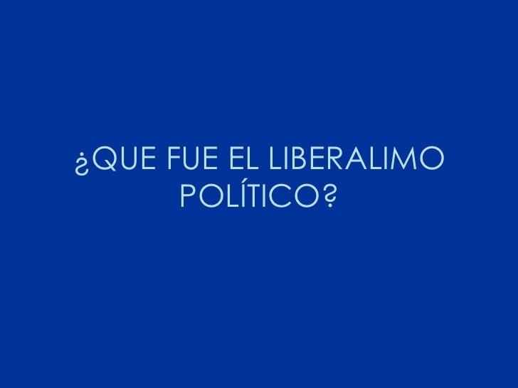 El Liberalismo PolíTico Slide 2