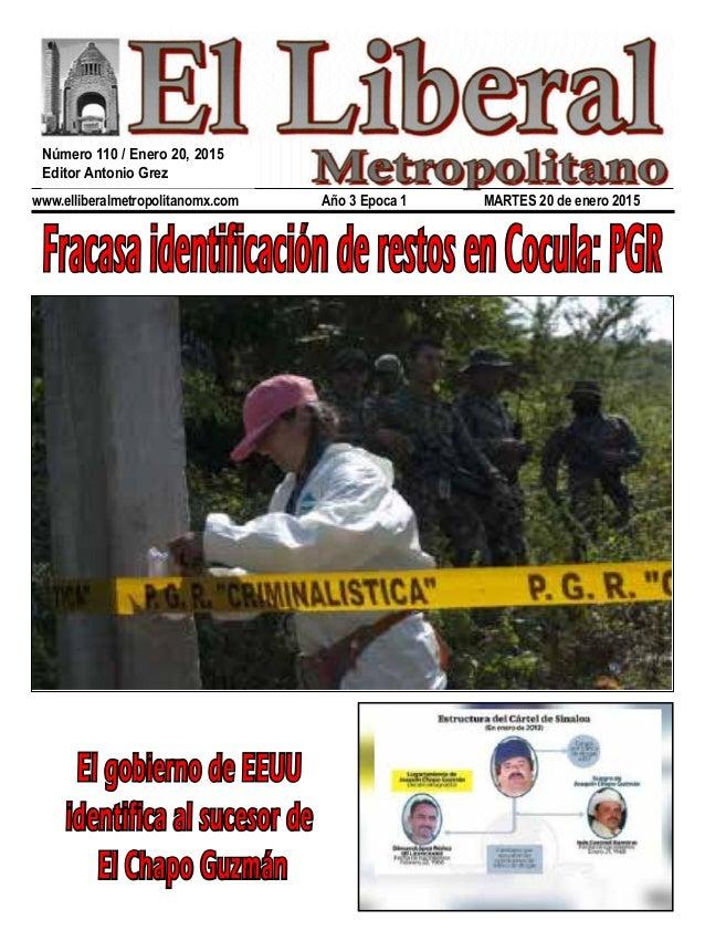 www.elliberalmetropolitanomx.com Año 3 Epoca 1 MARTES 20 de enero 2015 FracasaidentificaciónderestosenCocula:PGR El gobier...