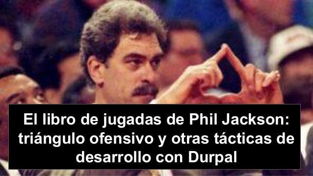 El libro de jugadas de Phil Jackson: triángulo ofensivo y otras tácticas de desarrollo con Durpal